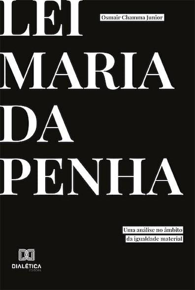 Lei Maria da Penha: uma análise no âmbito da igualdade material