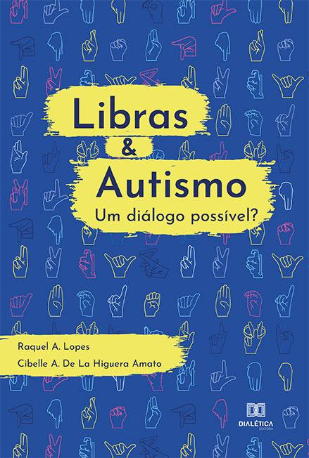 Libras e autismo: um diálogo possível?