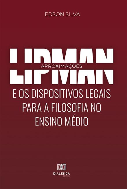 Lipman e os dispositivos legais para a filosofia no Ensino Médio: aproximações