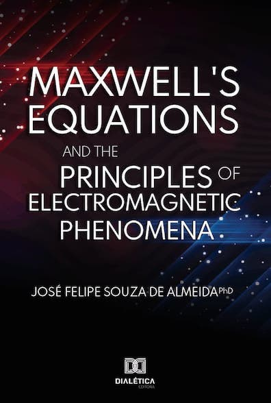 Maxwell?s equations and the principles of electromagnetic phenomena