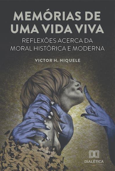 Memórias de uma vida viva: reflexões acerca da moral histórica e moderna