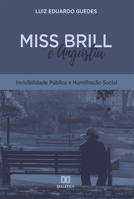 Miss Brill e Angústia: invisibilidade pública e humilhação social