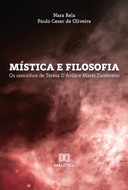 Mística e filosofia: os caminhos de Teresa D'Ávila e María Zambrano