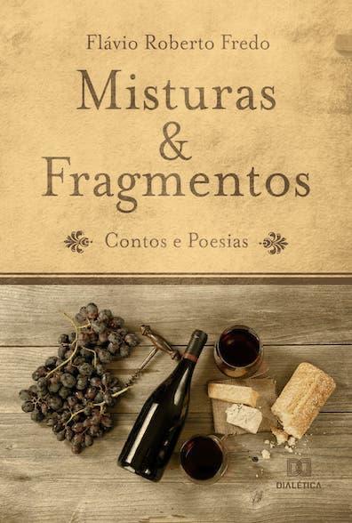 Misturas e fragmentos: contos e poesias