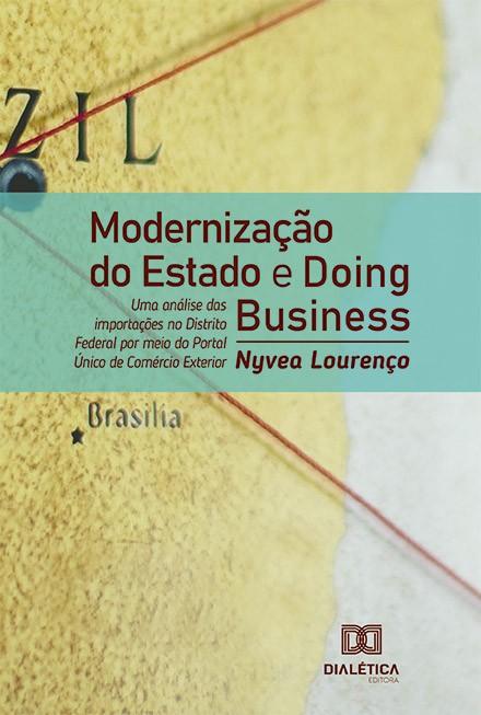 Modernização do Estado e Doing Business: uma análise das importações no Distrito Federal por meio do Portal Único de Comércio Exterior