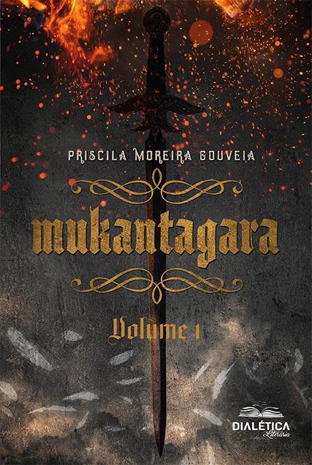 Mukantagara: volume 1