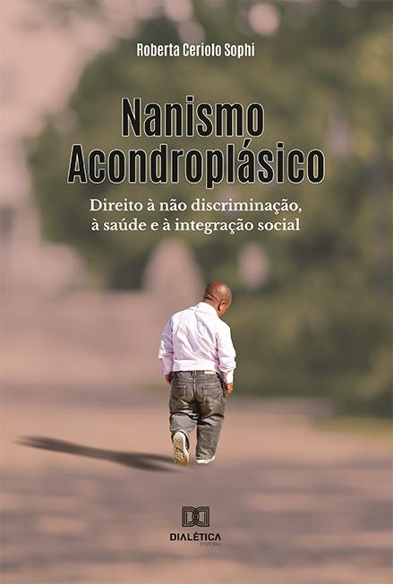 Nanismo acondroplásico: direito à não discriminação, à saúde e à integração social