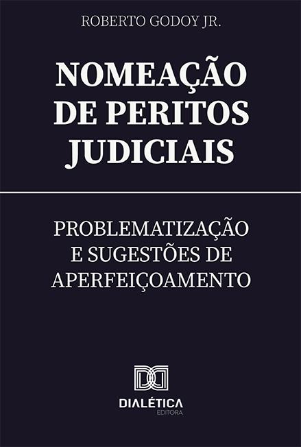 Nomeação de Peritos Judiciais: problematização e sugestões de aperfeiçoamento