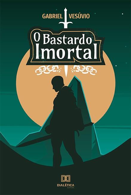 O Bastardo Imortal