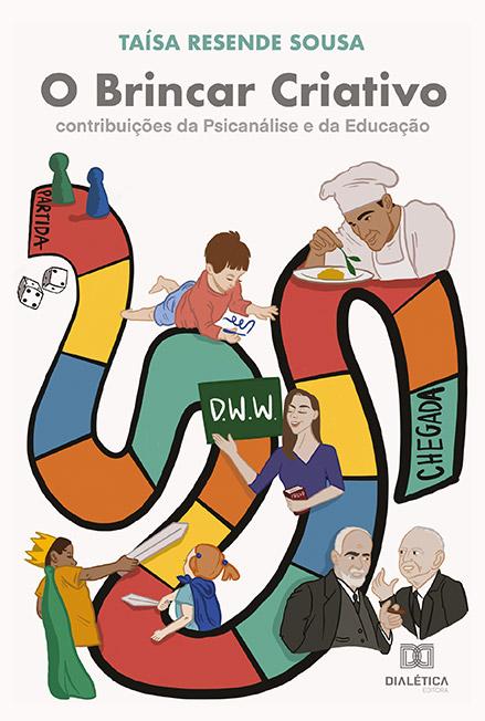 O Brincar criativo: contribuições da psicanálise e da educação