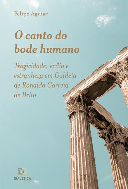 O canto do bode humano: tragicidade, exílio e estranheza em Galileia de Ronaldo Correia de Brito