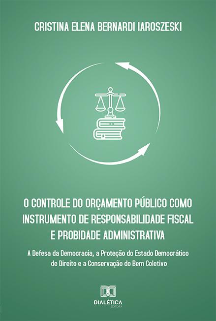 O controle do orçamento público como instrumento de responsabilidade fiscal e probidade administrativa