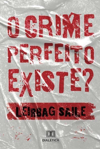 O crime perfeito existe?