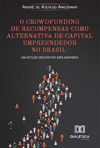 O crowdfunding de recompensas como alternativa de capital empreendedor no Brasil: um estudo descritivo-exploratório