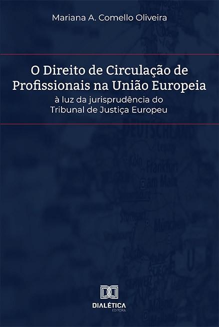 O Direito de Circulação de Profissionais na União Europeia