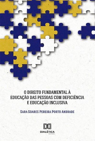 O Direito Fundamental à educação da pessoa com deficiência e a educação inclusiva
