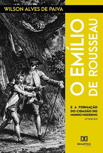 O Emílio de Rousseau: e a formação do cidadão do mundo moderno