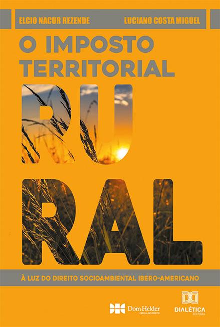 O Imposto territorial rural: à luz do direito socioambiental ibero-americano