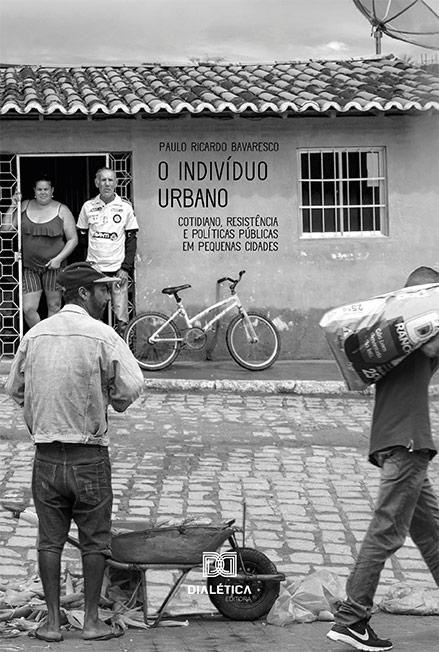 O indivíduo urbano: cotidiano, resistência e políticas públicas em pequenas cidades