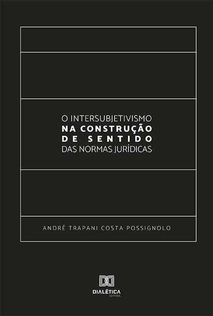 O Intersubjetivismo na construção de sentido das Normas Jurídicas