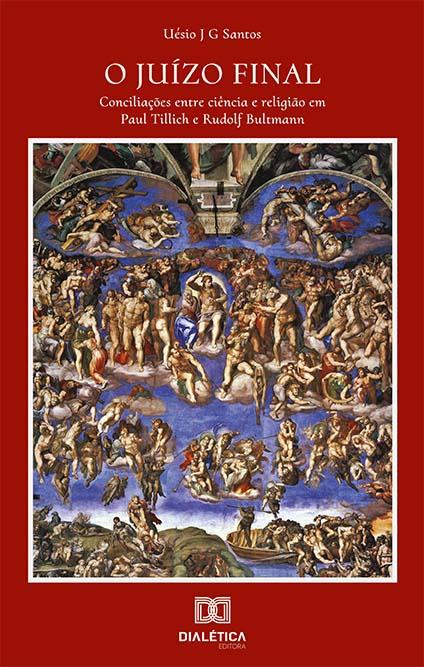 O Juízo Final: conciliações entre ciência e religião em Paul Tillich e Rudolf Bultmann