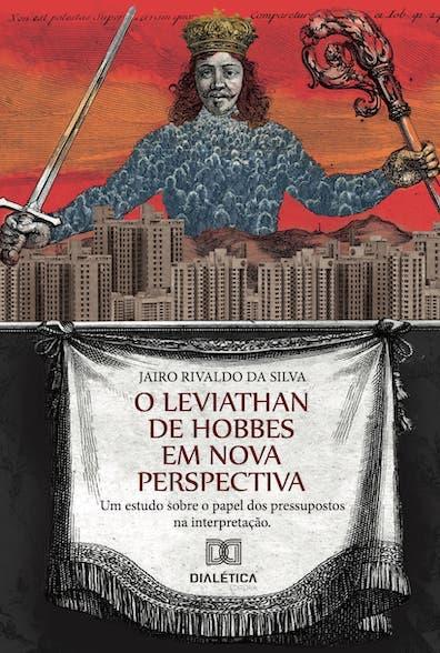 O Leviathan de Hobbes em nova perspectiva: um estudo sobre o papel dos pressupostos na interpretação