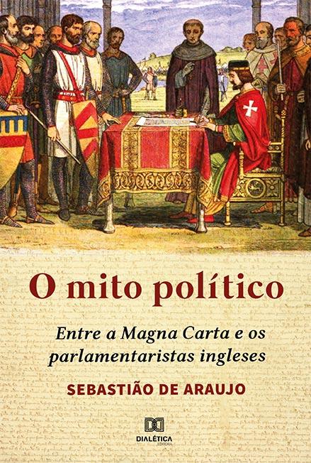 O Mito político: entre a Magna Carta e os parlamentaristas ingleses