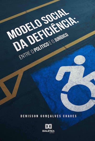O modelo social da deficiência: entre o político e o jurídico