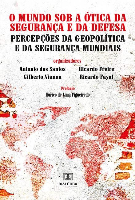 O mundo sob a ótica da segurança e da defesa: percepções da geopolítica e da segurança mundiais
