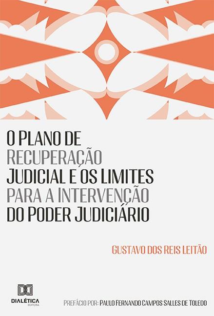 O Plano de Recuperação Judicial e os Limites para a Intervenção do Poder Judiciário