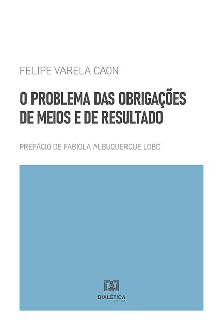 O problema das obrigações de meios e de resultado