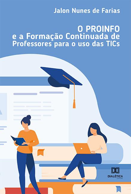 O PROINFO e a formação continuada de professores para o uso das TICs