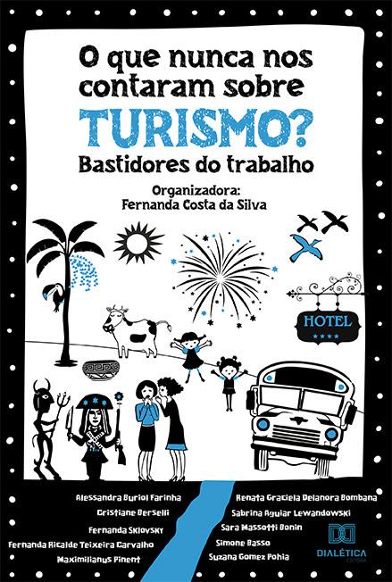 O que nunca nos contaram sobre Turismo?: bastidores do trabalho