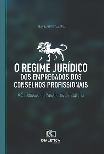 O regime jurídico dos empregados dos conselhos profissionais