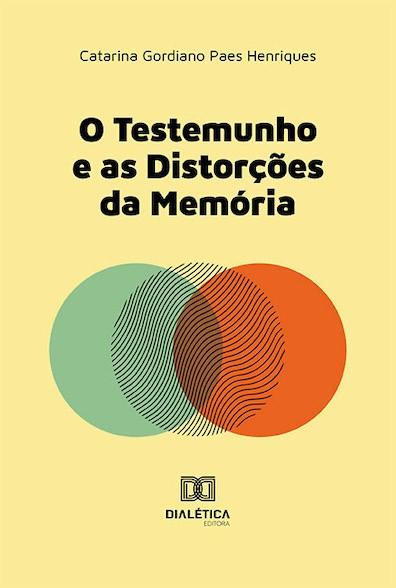O testemunho e as distorções da memória