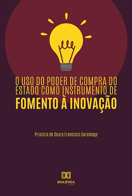 O Uso do Poder de Compra do Estado como Instrumento de Fomento à Inovação