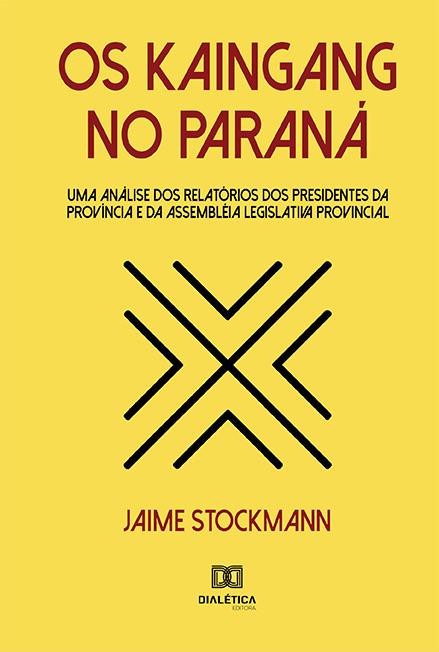Os Kaingang no Paraná: uma análise dos relatórios dos presidentes da província e da assembléia legislativa provincial