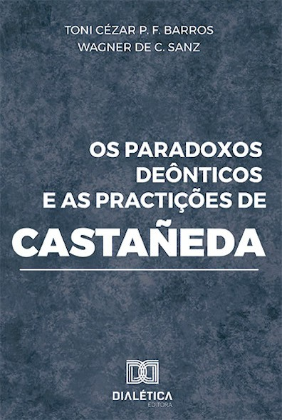 Os paradoxos deônticos e as practições de Castañeda