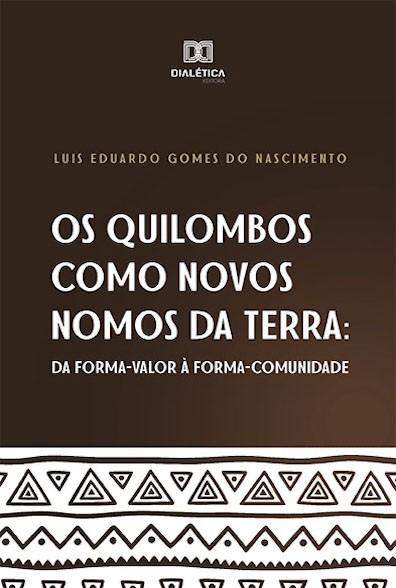 Os Quilombos como novos nomos da terra: da forma-valor à forma-comunitária