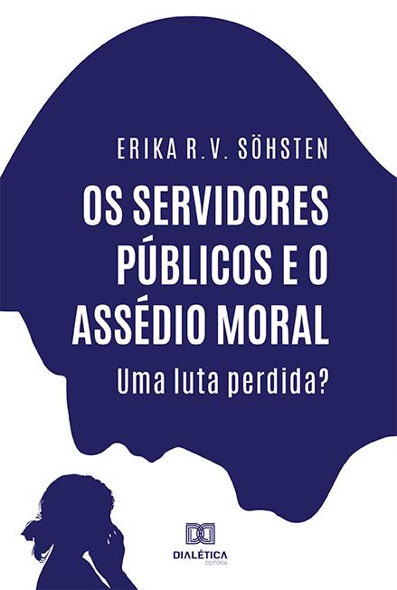 Os servidores públicos e o assédio moral: uma luta perdida?