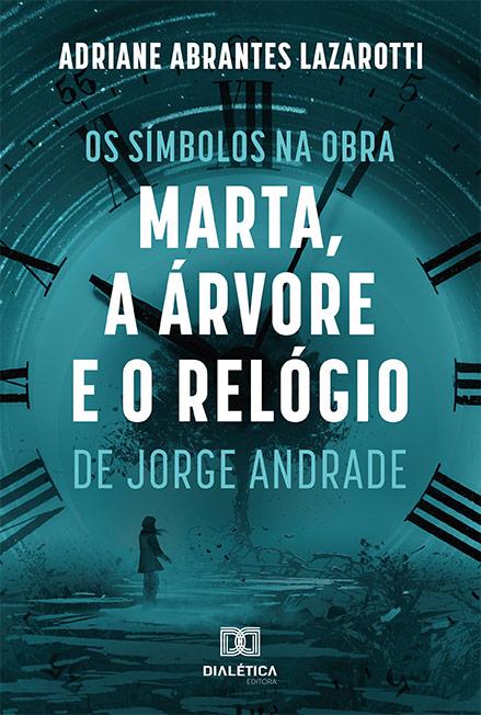 Os símbolos na obra Marta, a Árvore e o Relógio de Jorge Andrade
