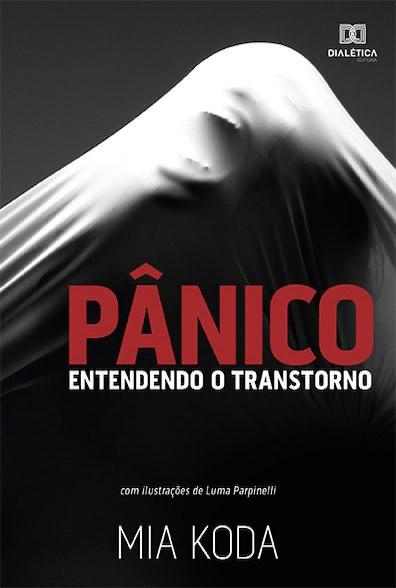 Pânico: entendendo o transtorno