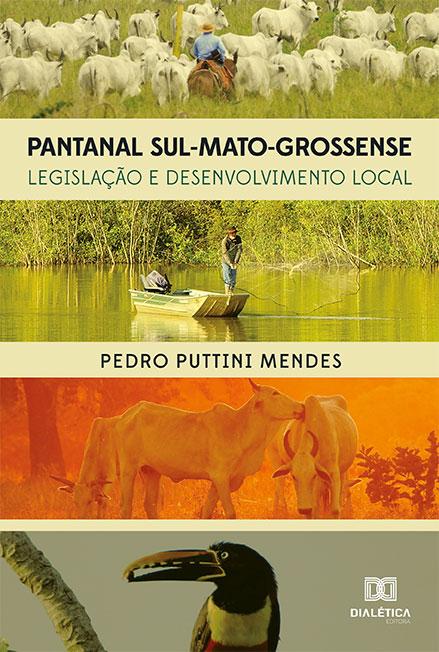 Pantanal Sul-Mato-Grossense: legislação e desenvolvimento local