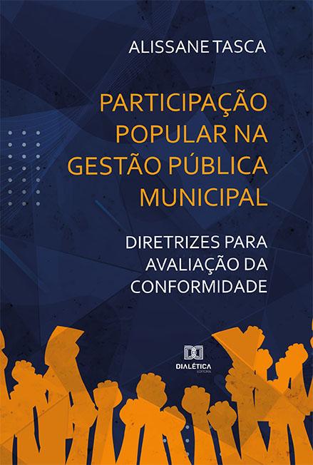 Participação popular na gestão pública municipal: diretrizes para avaliação da conformidade