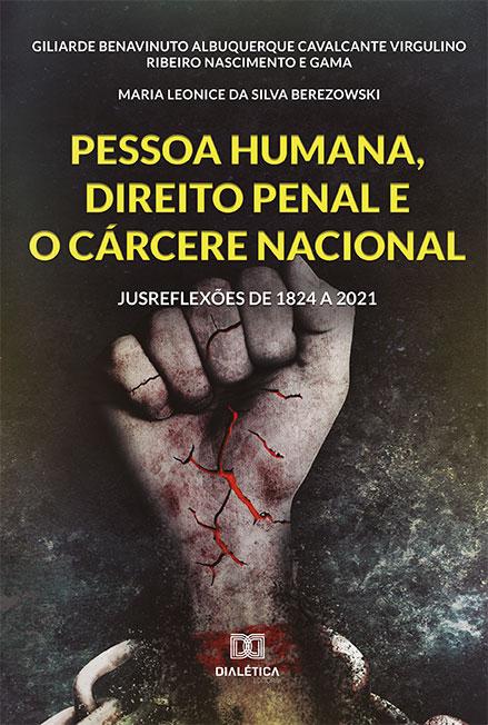 Pessoa humana, Direito Penal e o cárcere nacional