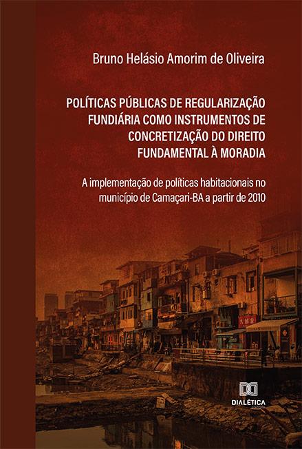 Políticas públicas de regularização fundiária como instrumentos de concretização do direito fundamental à moradia