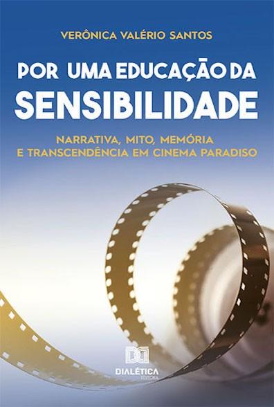 Por uma educação da sensibilidade: narrativa, mito, memória e transcendência em Cinema Paradiso