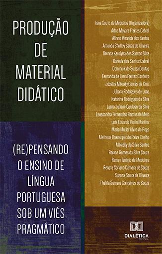 Produção de material didático: (re)pensando o ensino de língua portuguesa sob um viés pragmático