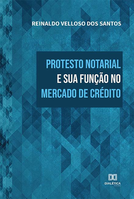 Protesto notarial e sua função no mercado de crédito
