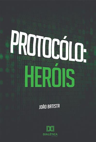 Protocolo: heróis